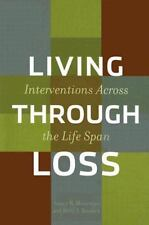 Living Through Loss : Interventions Across the Life Span by Nancy R. Hooyman...