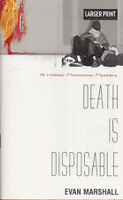 DEATH IS DISPOSABLE by Evan Marshall * Larger Print Paperback