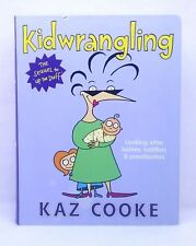 Kidwrangling by Kaz Cooke illustrated humour child baby toddler care revised ed