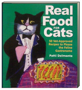 Real Food for Cats 50 Vet-Approved Recipes to Please  (Paperback)