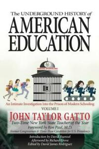 The Underground History Of American Education, Volume I: An Intimate Invest...