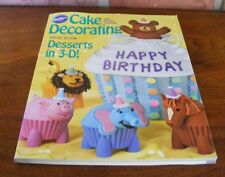 Wilton CAKE DECORATING  2009 Yearbook Dessets in 3-D