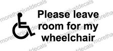 "Disabled ""Please leave room for my wheelchair"" Sticker, Vehicle Decal (REF 161)"