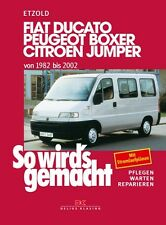 FIAT DUCATO Peugeot Boxer Citroen Jumper ETZOLD So wirds gemacht Bd 100 NEU