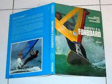 Michiel Bouwmeester QUESTO E' IL FUNBOARD Hein Van Maasdijk Mursia 1986 windSurf
