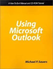 Using Microsoft Outlook : A How-to-Do-It Manual for Librarians by Michael Sauer