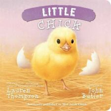 Little Chick [Board book] [Jan 21, 2014] Thompson, Lauren and Butler, John
