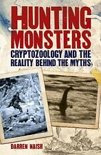Hunting Monsters: Cryptozoology and the Reality Behind the Myths (Paperback or S