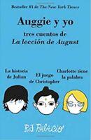 Auggie y Yo: Tres Cuentos de La Leccion de August (Wonder) by R.J. Palacio