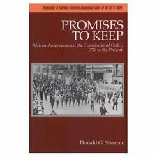 Promises to Keep: African-Americans and the Constitutional Order, 1776 to the