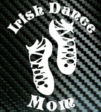 IRISH DANCE MOM Car Decal Vinyl Sticker Dancer Dancing