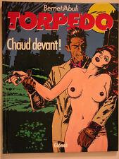 TORPEDO ** TOME 4  CHAUD DEVANT ** NEUF BERNET/ABULI