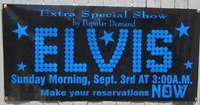 Elvis Presley Reproduction vinyl Banner 3AM  Show 23 x 53.5 inches Near Mint