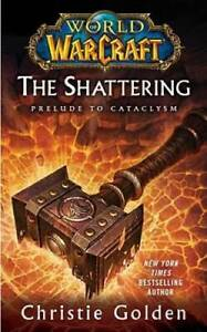 World of Warcraft: The Shattering: Book One of Cataclysm - GOOD