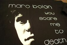 "Marc Bolan ""You Scare Me To Death"" - New XL T-Shirt"