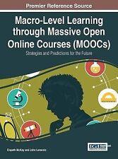 Macro-Level Learning Through Massive Open Online Courses (MOOCs) : Strategies...
