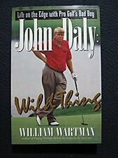 John Daly Wild Thing: Life on the Edge With Pro Golf's Bad Boy [Apr 01, 1997] ..