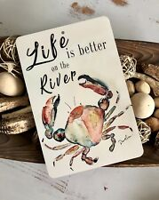 River Life - Crab Sign - River Sign - Home Decor - Metal Sign - Cabin Decor
