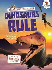 Prehistoric Field Guides: Dinosaurs Rule by Matthew Rake (2015, Paperback)
