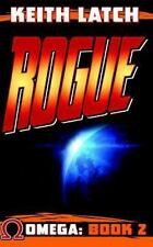 Omega Earth's Hero: Rogue by Keith Latch (2015, Paperback)