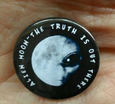'ALIEN MOON-THE TRUTH IS OUT THERE' 25mm pin badge  Space exploration