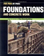Foundations and Concrete Work (For Pros By Pros): Revised and ... Paperback Book