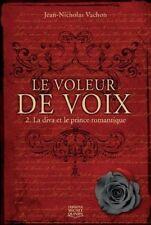 LE VOLEUR DE VOIX : LA DIVA ET LE PRINCE ROMANTIQUE -  T 2 - JEAN NICOLAS VACHON