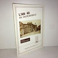 Bulletin de la Haute Moselle N° 19 : L'AN 40 (guerre 39 45) Le Thillot - ZZ-4571
