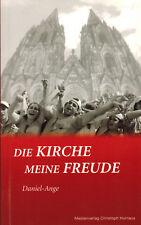 Frère Daniel-Ange, la Chiesa-la mia gioia! supporti Verlag Christoph hurnaus'05