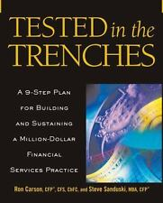 Tested in the Trenches: A 9-Step Plan for Building and Sustaining a Million-Doll