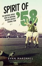 Spirit of '58 - Incredible Story of Northern Ireland's Greatest Football Team