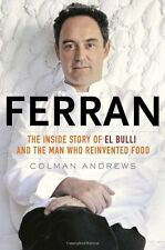 Ferran: The Inside Story of El Bulli and the Man W
