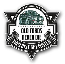 Koolart Old Fords Never Die Slogan For Mk2 Ford Escort RS2000 Vinyl Car Sticker