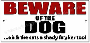 BEWARE OF THE DOG ..OH AND THE CATS A SHADY so n so TOO! METAL SIGN.WARNING sign