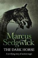 The Dark Horse, Sedgwick, Marcus,Sedgwick, Marcus , Good | Fast Delivery