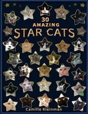 30 Amazing Star Cats : Poems about Very Special Cats by Camille Kleinman...