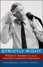 Strictly Right : William F. Buckley Jr. and the American Conservative...