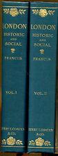 London: Historical & Social by Claude De La Roche Francis-2 Volume Set-1902