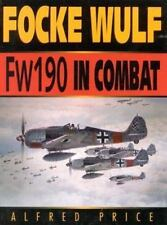 Focke-Wulf Fw190 in Combat by Alfred Price Paperback) WWII GERMANY AVIATION