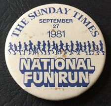 Vintage Badge Sunday Times National Fun Run September 27th 1981 5.5cm Pin B027