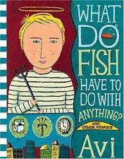 WHAT DO FISH HAVE TO D WITH ANYTHING SOFT COVER BOOK BY AVI