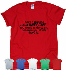 Funny t shirt humour tee gift for men women I have a disease called Awesome