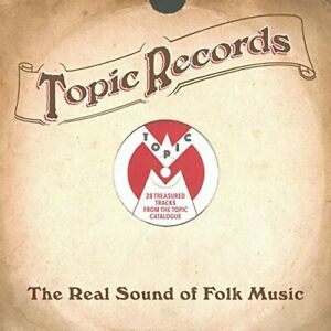 Topic Records - The Real Sound Of Folk Music [CD]