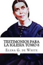 Testimonios para la Iglesia Tomo 8 by Elena G. de White (2016, Paperback)