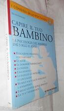CAPIRE IL TUO BAMBINO La psicologia bambino dai 3 agli 11 anni Silvio Crosera di