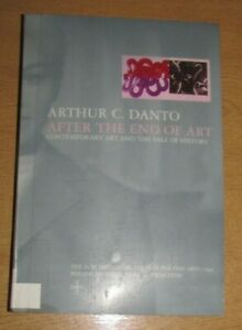 After the End of Art by Danto, Arthur C. 1997