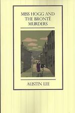 AUSTIN LEE:-  Miss Hogg and the Bronte Murders