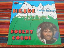 "RARE LP 12 "" ROBERT COGOI - Heidi - Viva Walibi - MINT/MINT - NEUF - FLY 40.704"