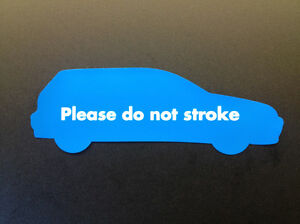 Do Not Stroke Sticker - Mk4 Golf GTI R32 - LARGE 162x56mm