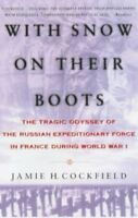 New, With Snow on their Boots: The Tragic Odyssey of the Russian Expeditionary F